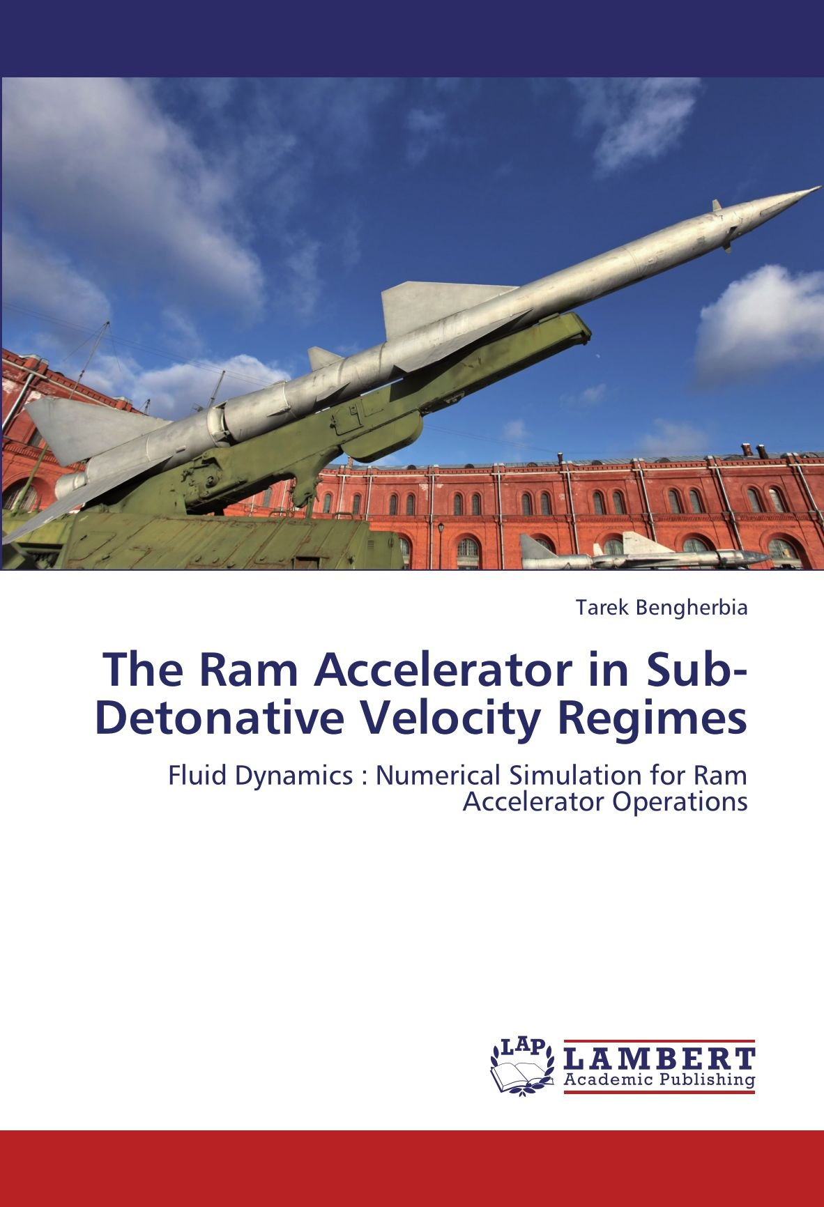 The Ram Accelerator in Sub-Detonative Velocity Regimes: Fluid Dynamics : Numerical Simulation for Ram Accelerator Operations pdf