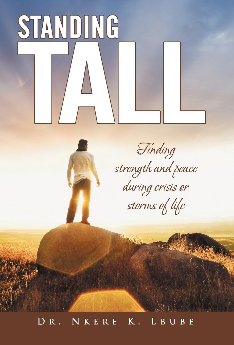 Standing Tall: Finding Strength and Peace During Crisis or Storms of Life ebook