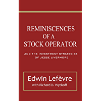 Reminiscences of a Stock Operator: and The Investment Strategies of Jesse Livermore (Illustrated)