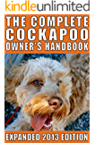 The Complete Cockapoo Owner's Handbook: Expanded Edition (English Edition)