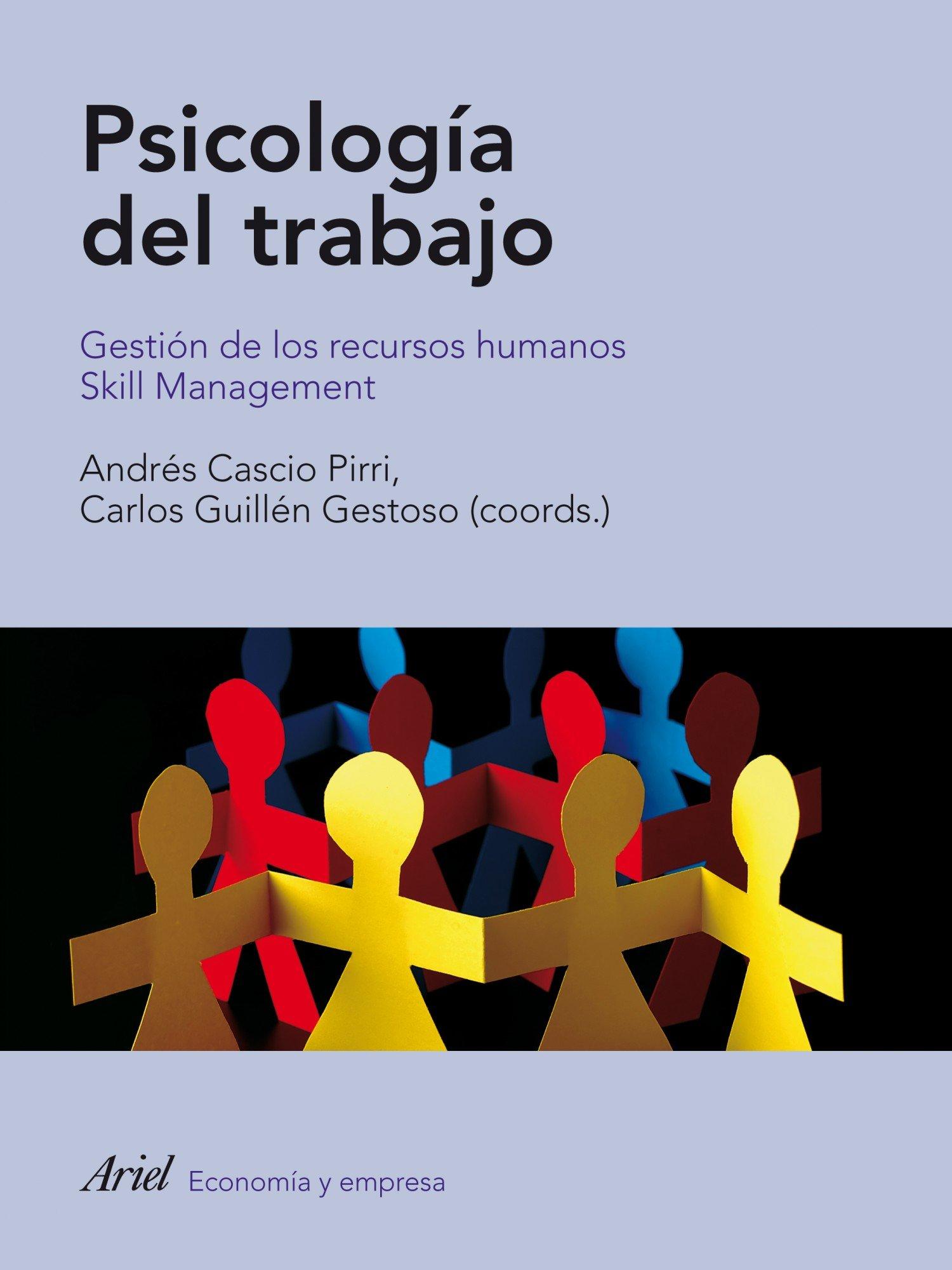 Psicología del trabajo: Gestión de los recursos humanos. Skill Management Ariel Psicologia: Amazon.es: Andrés Cascio Pirri, Carlos Guillén Gestoso: Libros
