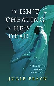 It Isn't Cheating if He's Dead