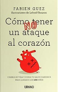 Cómo (no) tener un ataque al corazón (Spanish Edition)
