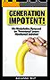 """Generation Impotent!: Wie Masturbation, Pornos und der """"Feminismus"""" unsere Männlichkeit bedrohen!"""