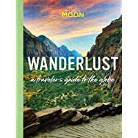 Wanderlust: A Traveler's Guide to the Globe (First Edition)