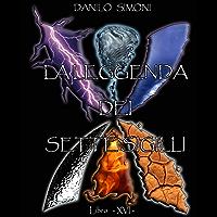 La Leggenda dei Sette Sigilli - Libro Sedicesimo -: Saga Il Guardiano del Tempo