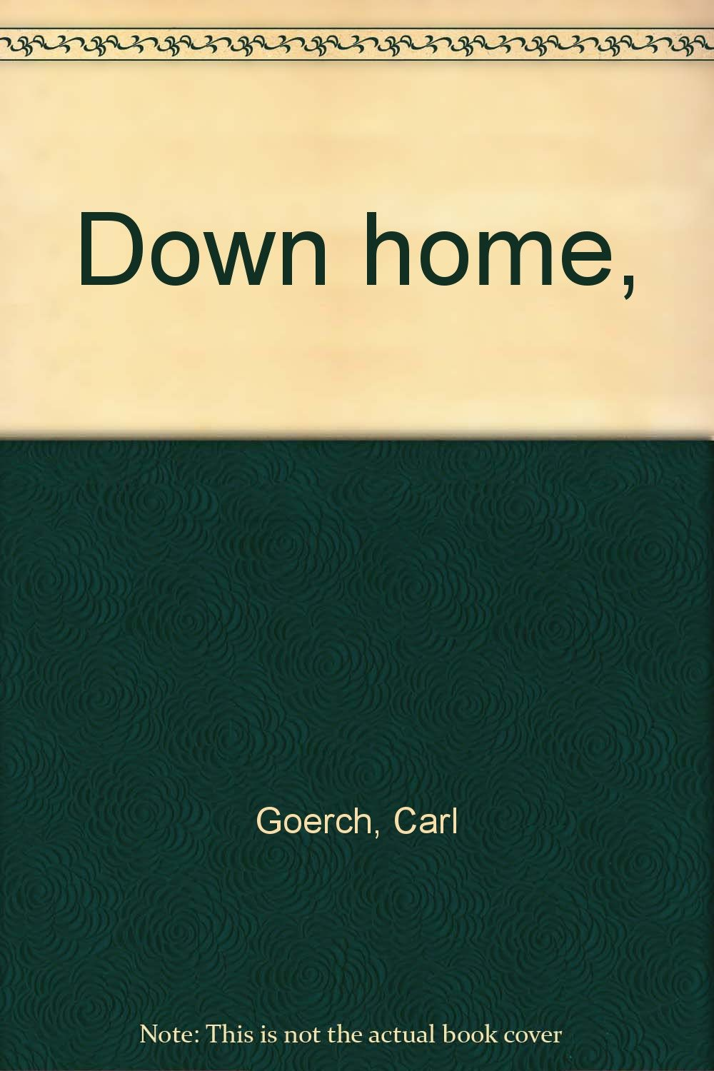 Down home,