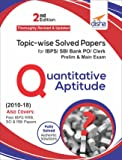 Topic-wise Solved Papers for IBPS/SBI Bank PO/Clerk Prelim & Main Exam (2010-18) Quantitative Aptitude