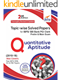 Topic-wise Solved Papers for IBPS/ SBI Bank PO/ Clerk Prelim & Main Exam (2010-18) Quantitative Aptitude 2nd Edition