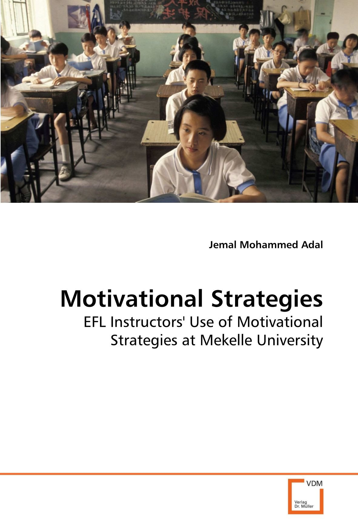 Download Motivational Strategies: EFL Instructors' Use of Motivational Strategies at Mekelle University pdf