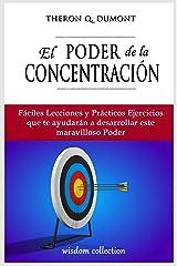 El Poder de la Concentración (Spanish Edition) eBook Kindle
