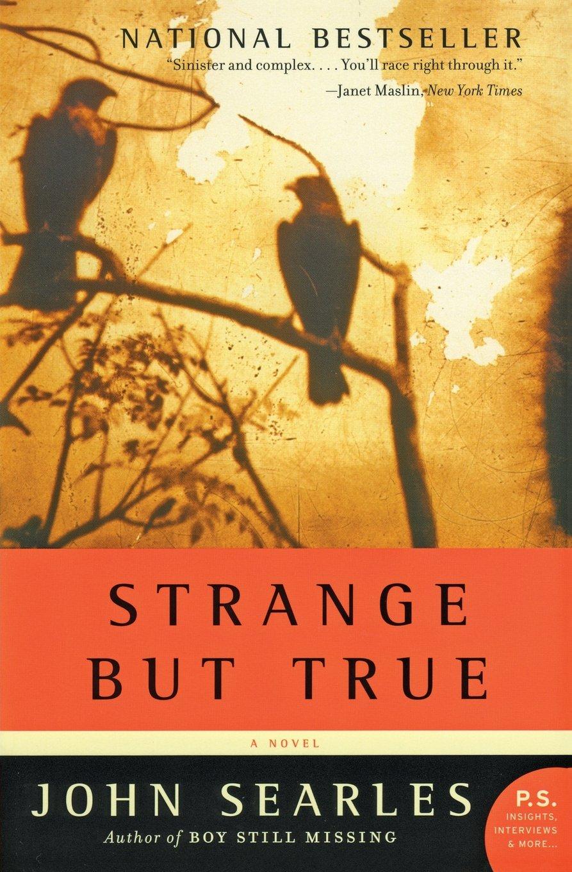 Strange but True Novel P S