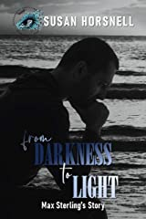 From Darkness to Light: Max Sterling's Story Kindle Edition