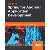 Learn Spring for Android Application Development: Build robust Android applications with Kotlin 1.3 and Spring 5