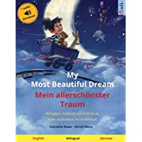 My Most Beautiful Dream - Mein allerschönster Traum (English - German): Bilingual children's picture book, with audiobook for download