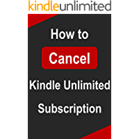 How to Cancel Kindle Unlimited Subscription: A Step by Step Guide to Cancel Your Membership In 30 Seconds or Less