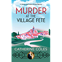 Murder at the Village Fete : A 1920s cozy mystery (A Tommy & Evelyn Christie Mystery Book 2)