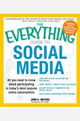 The Everything Guide to Social Media: All you need to know about participating in today's most popular online communities (Everything®) Kindle Edition