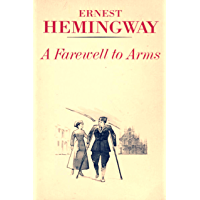 A Farewell to Arms: Hemingway Classic Collection (English Edition)