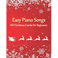 Easy Piano Songs - 40 Christmas Carols For Beginners: (version with letter notes)