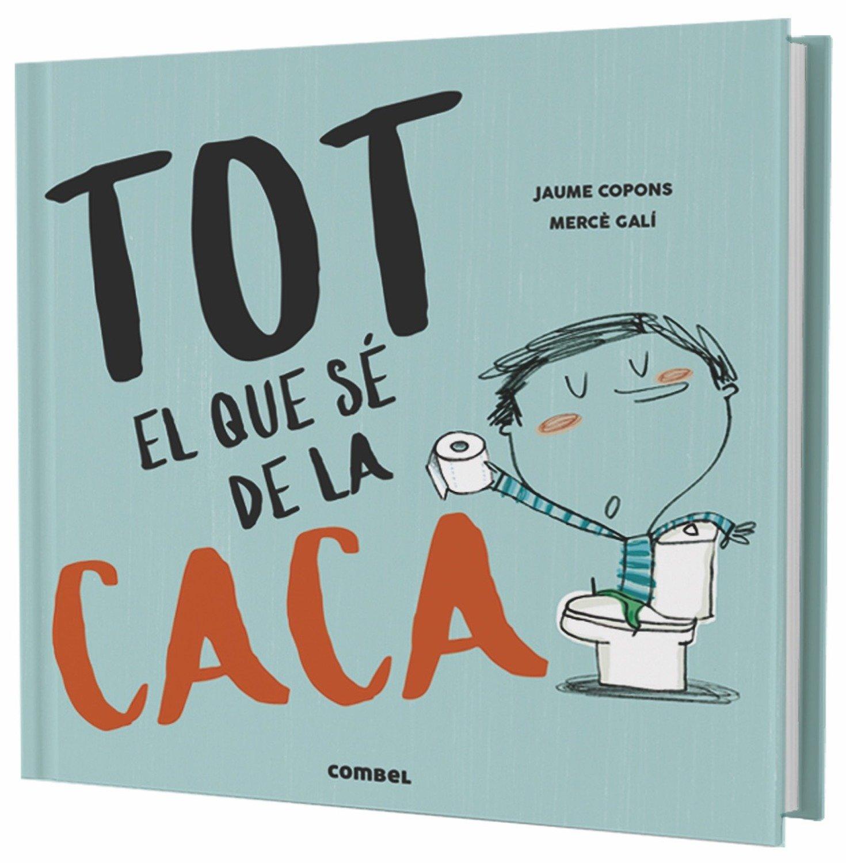 Tot el que sé de la caca: Amazon.es: Jaume Copons, Mercè Galí: Libros