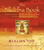 Buddha Book: Buddhas, Blessings, Prayers and Rituals to Grant You Love, Wisdom, and Healing