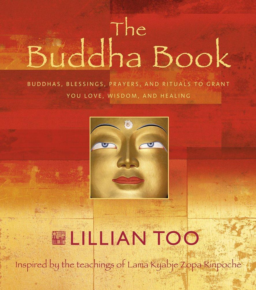 Buddha Book: Buddhas, Blessings, Prayers and Rituals to Grant You Love, Wisdom, and Healing pdf epub
