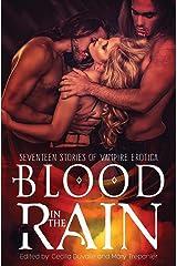 Blood in the Rain: Seventeen Stories of Vampire Erotica Paperback
