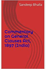 Commentary on General Clauses Act, 1897 (India) Kindle Edition