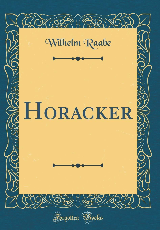 Horacker (Classic Reprint)