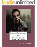 Superhero Support Group: One Act Comedy Stage Play Script