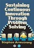 Sustaining Continuous Inovation Through Problem Solving