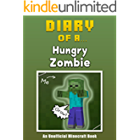 Diary of a Hungry Zombie [An Unofficial Minecraft Book] (Crafty Tales Book 26)