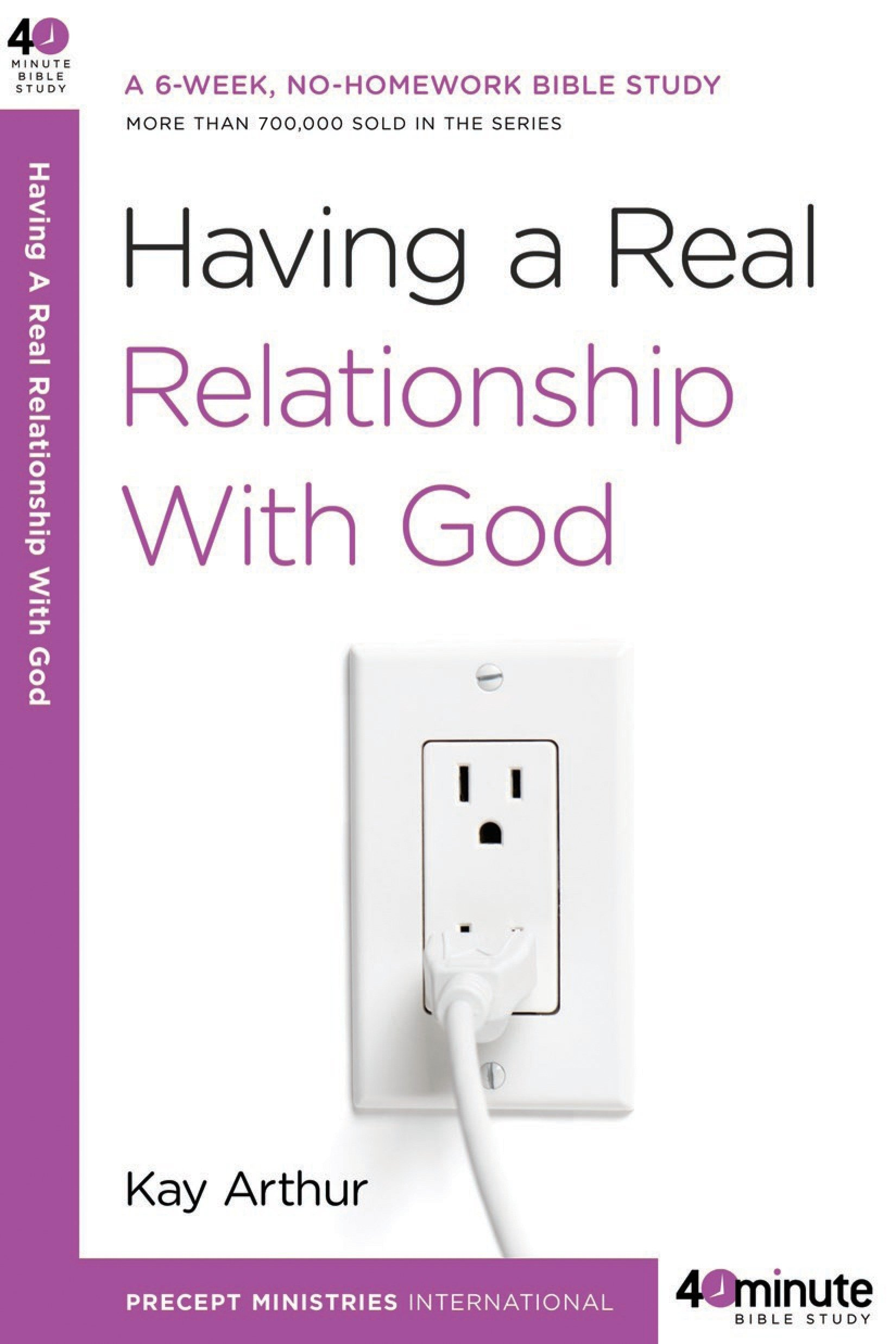 Having a Real Relationship with God (40-Minute Bible Studies) pdf epub
