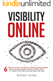 Visibility Online: 6 Steps To Success – Building A Strong Digital Business: Digital Marketing Strategy for Entrepreneurs - Website Development, SEO, Advertising, ... Usability & Analytics (English Edition)