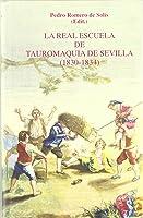 La Real Escuela De Tauromaquia De Sevilla