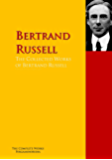 The Collected Works of Bertrand Russell: The Complete Works PergamonMedia (Highlights of World Literature) (English Edition)