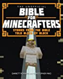 The Unofficial Bible for Minecrafters: Stories from the Bible Told Block by Block