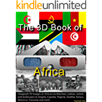 The 3D Book of Africa. Anaglyph 3D Images of architecture, culture, nature, landscapes in Angola, Uganda, Nigeria, Zambia, Kenya, Morocco, Tanzania and more. (3D Books 88)