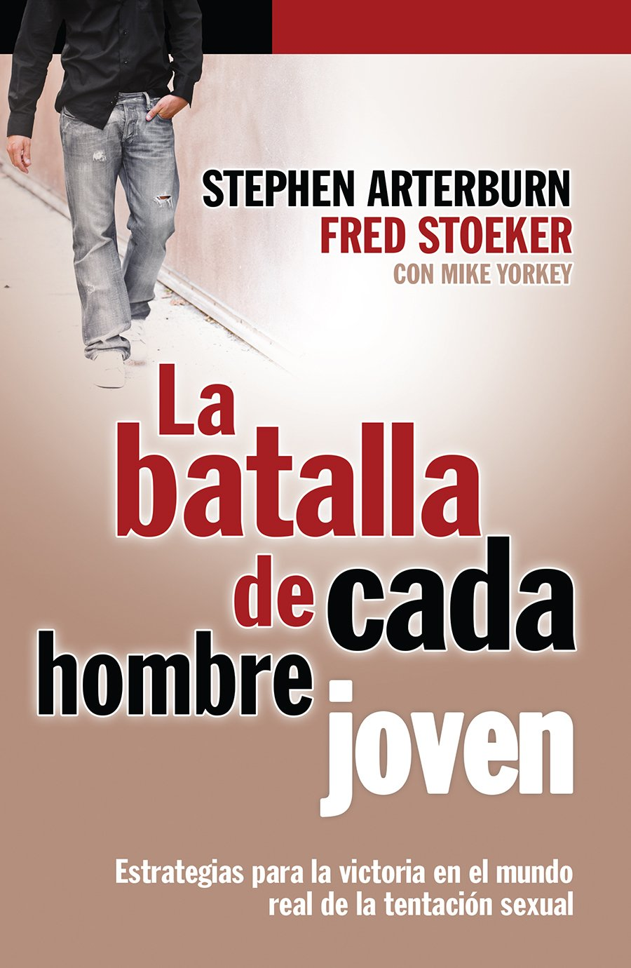 Download La Batalla De Cada Hombre Joven (Estrategias para la victoria en el mundo real de la tencion sexual) (Spanish Edition) PDF