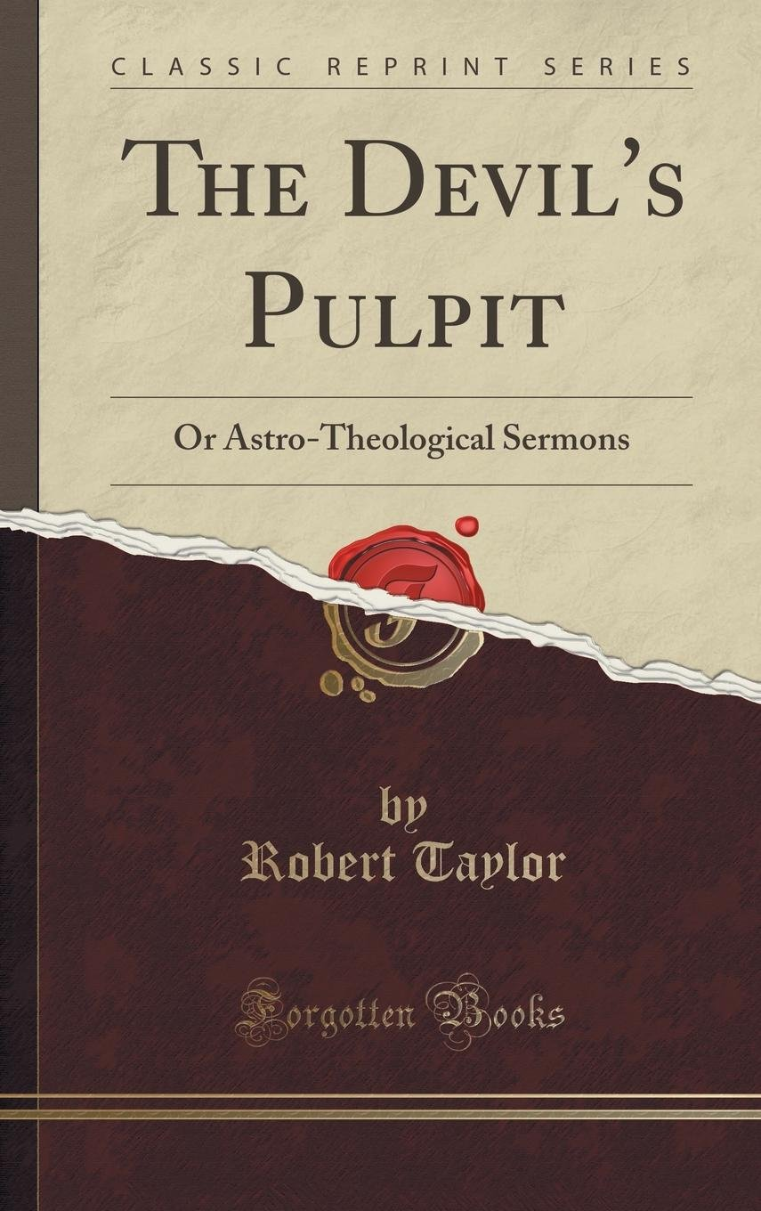 Download The Devil's Pulpit: Or Astro-Theological Sermons (Classic Reprint) PDF
