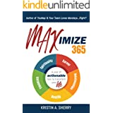Maximize 365: A Year of Actionable Tips to Transform Your Life
