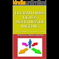 EL GRAN LIBRO DE LOS ACERTIJOS DE INGENIO: SOLO PENSAMIENTO LATERAL (2) (COLOR)