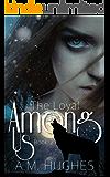 The Loyal Among Us: Book Two