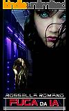Fuga da IA: Racconto Cyberpunk (80 pagine)