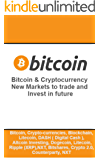 Bitcoin & Cryptocurrency: New Markets to trade and Invest in future: Bitcoin, Crypto-currencies, Blockchain, Litecoin, Blockchain, DASH ( Digital Cash ), Altcoin Investing, Dogecoin, Litecoin, Ripple
