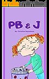 PB & J: Always Believe in Your Dreams (Dream Kids Series Book 1)