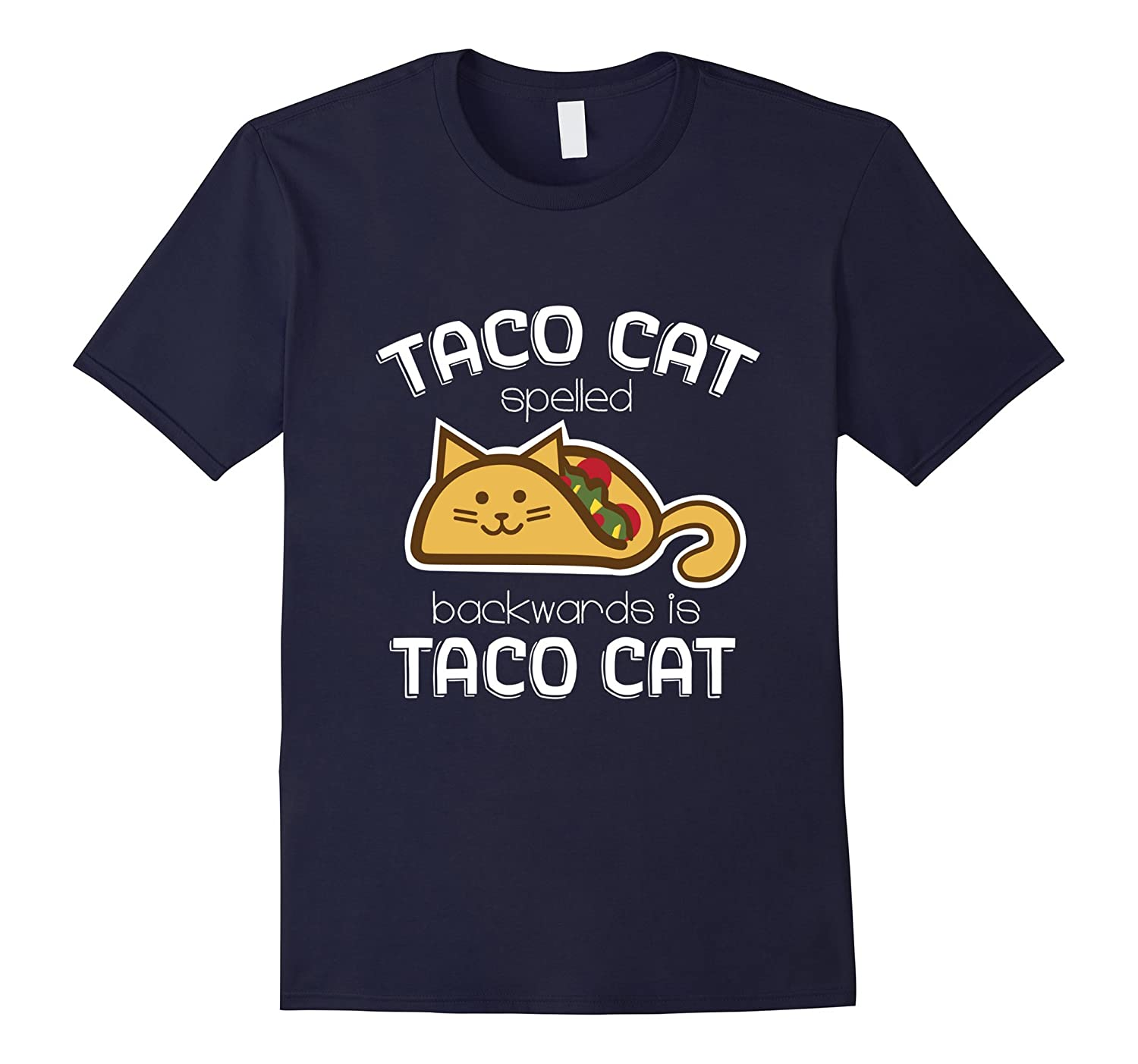 Taco Cat Spelled Backwards Is Taco Cat - Funny Taco Shirt-CD