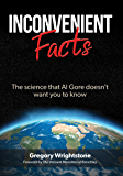 INCONVENIENT FACTS: The science that Al Gore doesn't want you to know