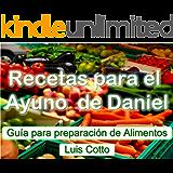 Recetas para el Ayuno de Daniel (Spanish Edition)